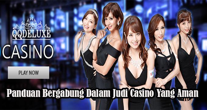 Panduan Bergabung Dalam Judi Casino Yang Aman